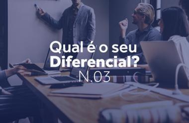 Qual o seu diferencial? (parte 3/3)
