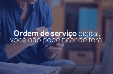 Ordem de serviço digital, você não pode ficar de fora!