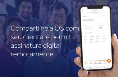 Compartilhe a OS com seu cliente  e permita assinatura digital remotamente.